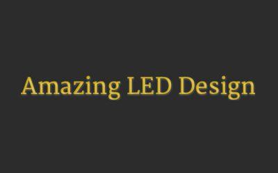 Amazing LED Design
